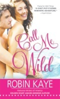 Call Me Wild by Robin Kaye