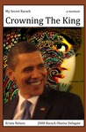 My Secret Barack: Crowning the King