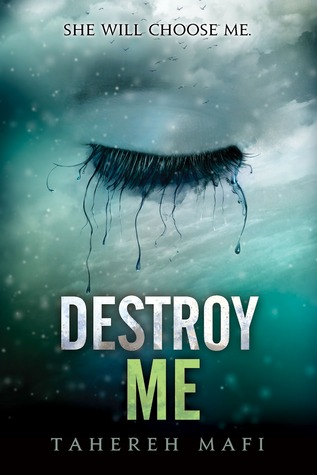 Destroy Me Shatter Me Tahereh Mafi epub download and pdf download