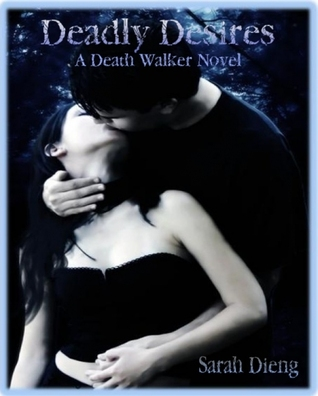 Deadly Desires (Death Walker, #2)