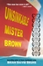 Unsinkable Mister Brown by Brian David Bruns