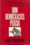 How Democracies Perish