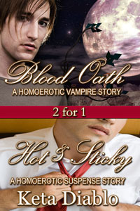 Hot and Sticky & Blood Oath by Keta Diablo
