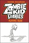 Playing Dead (Zombie Kid Diaries, #1)