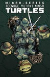 Teenage Mutant Ninja Turtles: Micro Series Volume 1