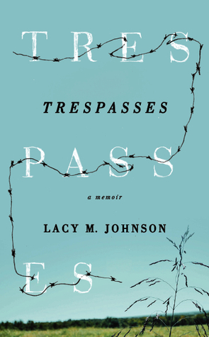 Trespasses by Lacy M. Johnson