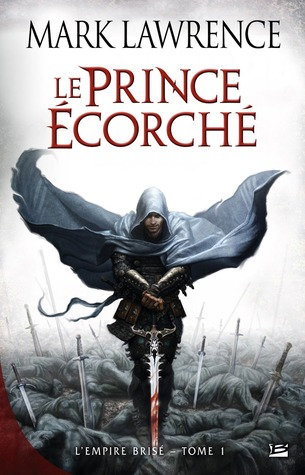 Le prince écorché by Mark  Lawrence
