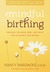Mindful Birthing by Nancy Bardacke