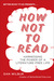 How Not to Read: Harnessing the Power of a Literature-Free Life