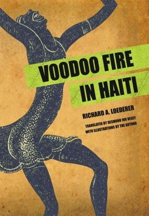 Voodoo Fire in Haiti by Richard A. Loederer