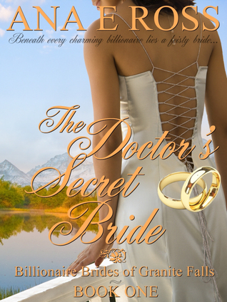 The Doctor's Secret Bride by Ana E. Ross