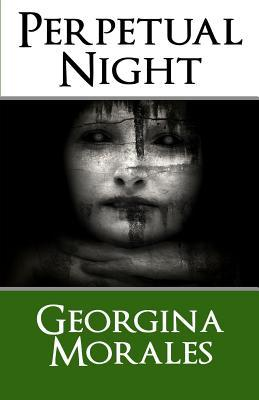 Perpetual Night by Georgina Morales