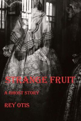 Strange Fruit A Ghost Story