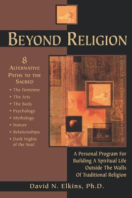 Beyond Religion by David N. Elkins