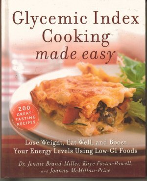 glycemic index cooking made easy: lose weight, eat well, and boost your energy levels using low gi foods
