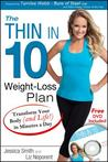 The Thin in 10 Weight-Loss Plan: Transform Your Body (and Life!) in Minutes a Day