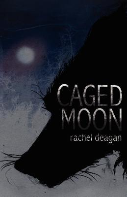 Caged Moon by Rachel Deagan