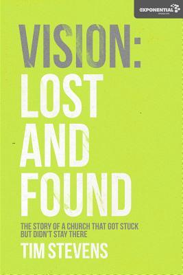 Vision: Lost and Found: The Story Of A Church That Got Stuck but Didn't Stay There