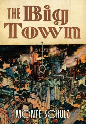 The Big Town by Monte Schulz