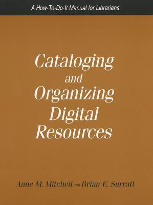 Cataloging & Organizing Digital by Anne M. Mitchell