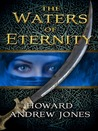 The Waters of Eternity (The Chronicles of Sword and Sand, #1.5)
