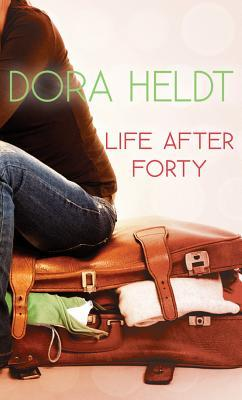 Life After Forty by Dora Heldt
