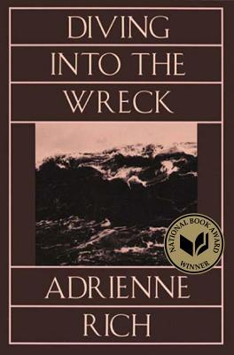 Diving Into the Wreck by Adrienne Rich