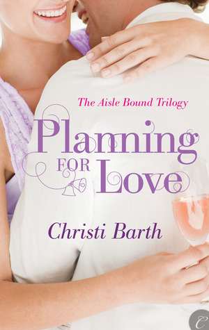 Planning for Love by Christi Barth