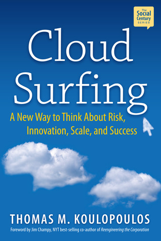 Cloud Surfing by Tom M. Koulopoulos