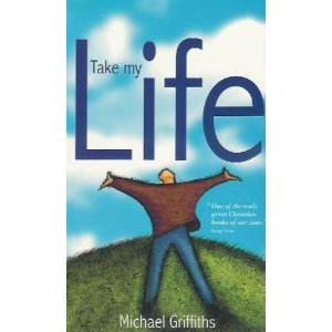 Take My Life by Michael C. Griffiths