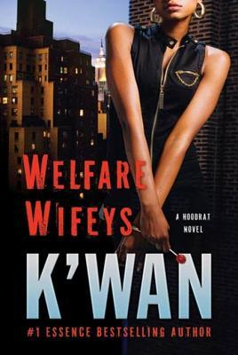 Welfare Wifeys: A Hood Rat Novel