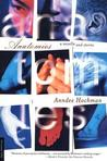 Anatomies: A Novella and Stories