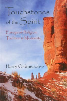 Touchstones of the Spirit: Essays on Religion, Tradition & Modernity