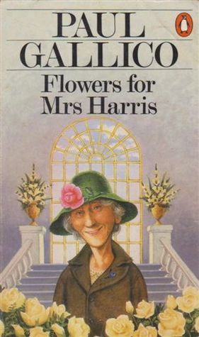 Flowers For Mrs. Harris by Paul Gallico