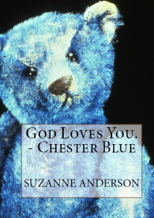 God Loves You. -Chester Blue by Suzanne Elizabeth Anderson