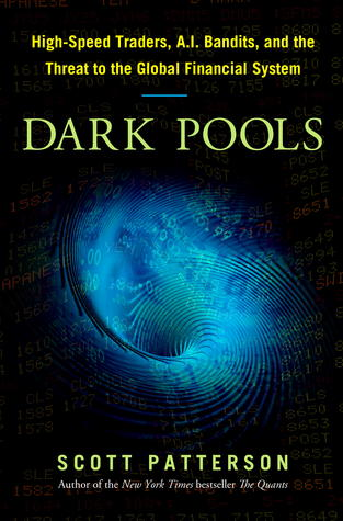 Dark Pools: The Rise of Artificially Intelligent Trading Machines and the Looming Threat to Wall Street