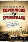 The Secret Life of Copernicus H. Stringfellow: Surreptitious Superhero