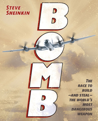 Bomb: The Race to Build�and Steal�the World's Most Dangerous Weapon
