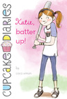 Katie, Batter Up! (Cupcake Diaries, #5)