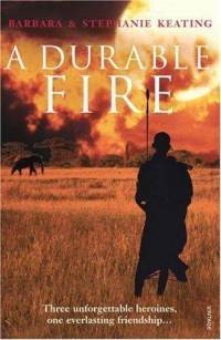 A Durable Fire by Stephanie Keating