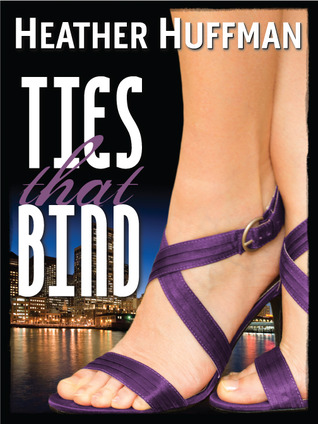 Ties That Bind by Heather Huffman