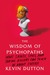 The Wisdom of Psychopaths: ...