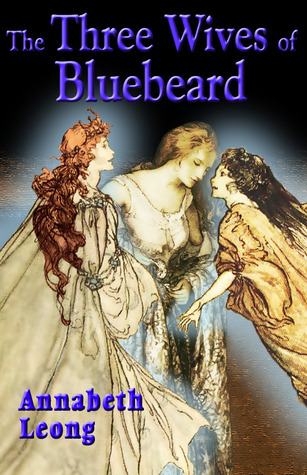 The Three Wives of Bluebeard by Annabeth Leong