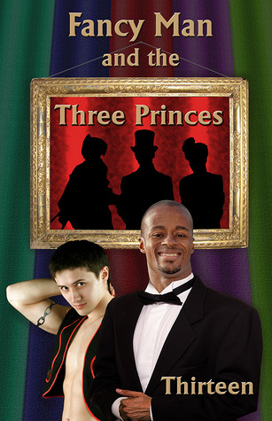 Fancy Man and the Three Princes by Thirteen