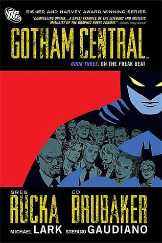 Gotham Central, Book Three by Greg Rucka