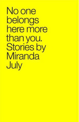 No One Belongs Here More Than You by Miranda July