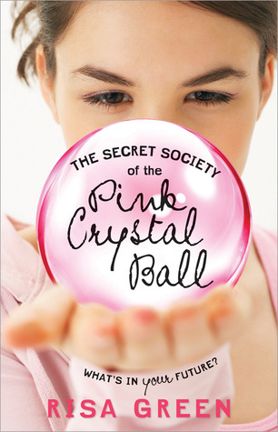 Book Review: The Secret Society of the Pink Crystal Ball