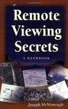 Remote Viewing Secrets by Joseph McMoneagle