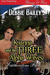 Kianna and Her Three Alpha Wolves (Featherstone Pack #1)