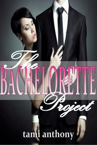 The BACHELORETTE Project by Tami Anthony